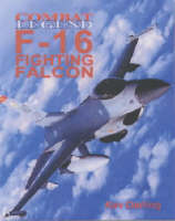F-16 Fighting Falcon - Combat Legends S. (Paperback)