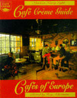 The Cafe Creme Guide to the Cafes of Europe