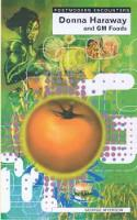 Donna Haraway and Genetic Foods - Postmodern Encounters (Paperback)