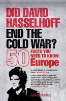 Did David Hasselhoff End the Cold War?: 50 Facts You Need to Know - Europe (Paperback)