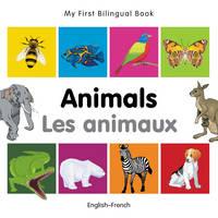 My First Bilingual Book - Animals - English-vietnamese - My First Bilingual Book (Board book)
