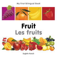 My First Bilingual Book - Fruit - English-french - My First Bilingual Book (Board book)