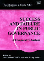 Success and Failure in Public Governance: A Comparative Analysis - New Horizons in Public Policy Series (Hardback)