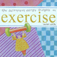 The Delinquent Fairy's Thoughts on Exercise (Hardback)