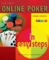 Online Poker in Easy Steps: Play Poker Like a Pro (Paperback)