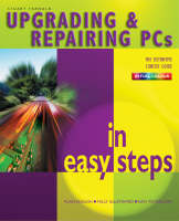 Upgrading and Repairing PC's in Easy Steps (Paperback)