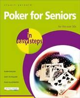 Poker for Seniors in Easy Steps - In Easy Steps (Paperback)