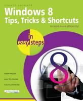Windows 8 Tip and Techniques in Easy Steps (Paperback)