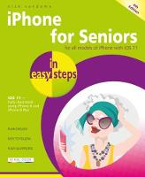 iPhone for Seniors in easy steps, 4th Edition: Covers iOS 11 - In Easy Steps (Paperback)