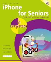 iPhone for Seniors in easy steps: Covers iPhones with iOS 13 - In Easy Steps (Paperback)