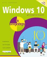 Windows 10 in easy steps - In Easy Steps (Paperback)