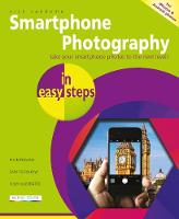 Smartphone Photography in easy steps - In Easy Steps (Paperback)
