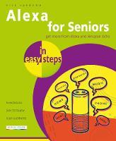 Alexa for Seniors in easy steps - In Easy Steps (Paperback)