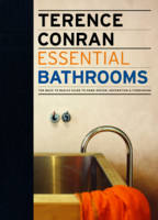 Terence Conran Essential Bathrooms: The Back to Basics Guide to Home Design, Decoration and Furnishing - Terence Conran Essential (Hardback)