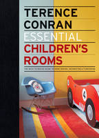 Essential Children's Rooms: The Back to Basics Guide to Home Design, Decoration and Furnishing (Hardback)