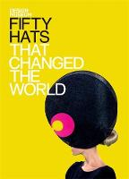 Fifty Hats That Changed the World (Hardback)