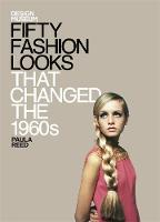 Fifty Fashion Looks that Changed the World (1960s): Design Museum Fifty - Design Museum Fifty (Hardback)