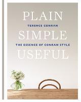 Plain Simple Useful: The Essence of Conran Style (Hardback)