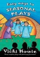 Easy Ways To Seasonal Plays: Three complete plays with photocopy permission (Paperback)