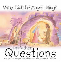 Why Did the Angels Sing?: And Other Questions (Hardback)