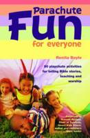 Parachute Fun for Everyone: 50 Playchute Activities for Telling Bible Stories, Teaching and Worship (Paperback)