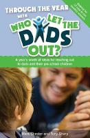 Through the Year with Who Let the Dads out?: A Year's Worth of Ideas for Reaching out to Dads and Their Pre-school Children (Paperback)