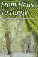 From House to House: The Endless Adventure of Politics and Wine (Hardback)
