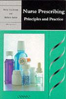 Nurse Prescribing: Principles and Practice (Paperback)