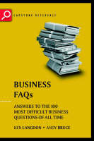 Business FAQs: Answers to the 100 Most Difficult Business Questions of All Time - Capstone Reference (Paperback)