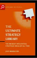 The Ultimate Strategy Library: The 50 Most Influential Strategic Ideas of All Time - The Ultimate Series (Paperback)
