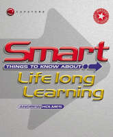 Smart Things to Know About Lifelong Learning - Smart Things to Know About (Stay Smart!) Series (Paperback)