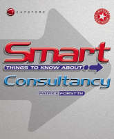 Smart Things to Know About Consultancy - Smart Things to Know About (Stay Smart!) Series (Paperback)