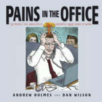Pains in the Office: 50 People You Absolutely, Definitely Must Avoid at Work! (Paperback)