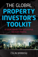 The Global Property Investor's Toolkit: A Sourcebook for Successful Decision Making (Paperback)