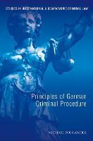 Principles of German Criminal Law - Studies in International and Comparative Criminal Law 2 (Paperback)