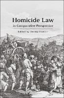 Homicide Law in Comparative Perspective - Criminal Law Library 6 (Hardback)