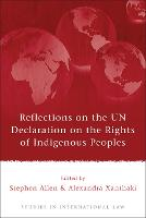Reflections on the UN Declaration on the Rights of Indigenous Peoples - Studies in International Law (Paperback)