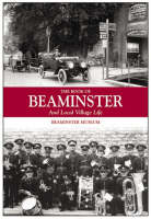 The Book of Beaminster: And Local Village Life (Hardback)