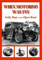 When Motoring Was Fun: Transports of Delights (Hardback)