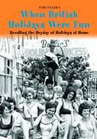 When British Holidays Were Fun (Hardback)