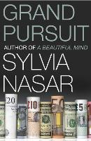 Grand Pursuit: The Story of the People Who Made Modern Economics (Paperback)