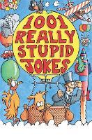 1001 Really Stupid Jokes (Paperback)