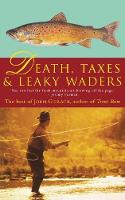 Death, Taxes, and Leaky Waders (Paperback)