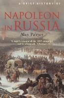 A Brief History of Napoleon in Russia - Brief Histories (Paperback)