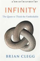A Brief History of Infinity: The Quest to Think the Unthinkable - Brief Histories (Paperback)