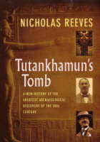 Tutankhamum's Tomb: A New History of the Greatest Archaeological Discovery of the 20th Century (Hardback)