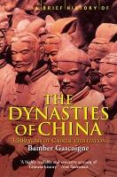 A Brief History of the Dynasties of China - Brief Histories (Paperback)