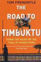The Road to Timbuktu: Down the Niger on the Trail of Mungo Park (Paperback)