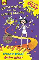 Seriously Silly Stories: Snow White and The Seven Aliens - Seriously Silly Stories (Paperback)