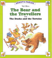The Bear and the Travellers: AND The Ducks and the Tortoise